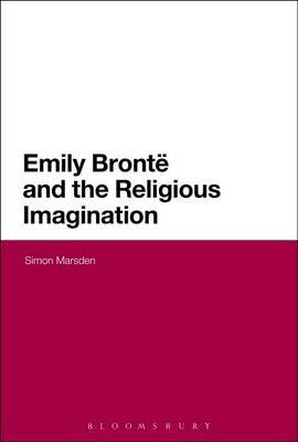 Emily Bronte and the Religious Imagination (Electronic book text): Simon Marsden