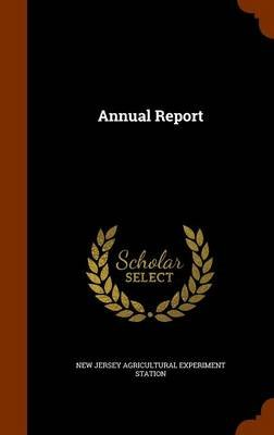 Annual Report (Hardcover): New Jersey Agricultural Experiment Statistics