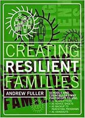 Creating Resilient Families (Paperback):