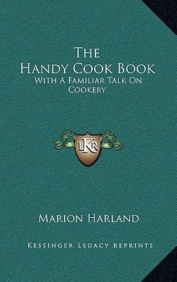 The Handy Cook Book - With a Familiar Talk on Cookery (Hardcover): Marion Harland
