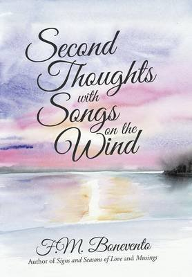 Second Thoughts with Songs on the Wind (Hardcover): F M Bonevento