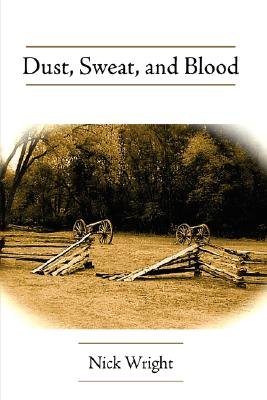Dust, Sweat, and Blood (Paperback): Nick Wright
