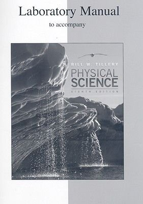 Physical Science - Laboratory Manual (Spiral bound, 8th): Bill W. Tillery
