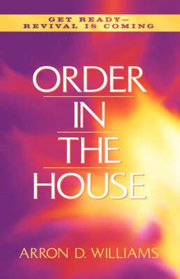Order in the House (Paperback): Arron D. Williams