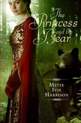 The Princess and the Bear (Electronic book text): Mette Ivie Harrison