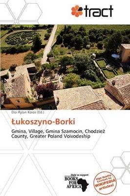 Ukoszyno-Borki (Paperback): Eloi Rylan Koios