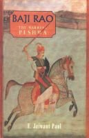Baji Rao - The Warrior Peshwa (Hardcover): E. Jaiwani Paul