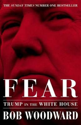 Fear - Trump In The White House (Hardcover): Bob Woodward