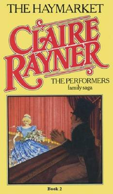 The Haymarket (Book 2 of the Performers) (Electronic book text): Claire Rayner