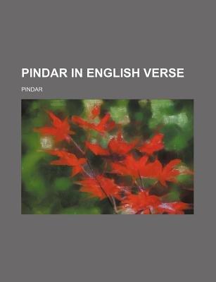 Pindar in English Verse (Paperback): Pindar