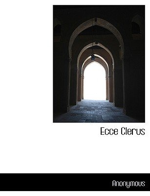 Ecce Clerus (Hardcover): Anonymous