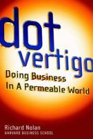 Dot Vertigo - Doing Business in a Permeable World (Hardcover): Richard Nolan