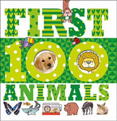 First 100 Animals (Board book): Thomas Nelson