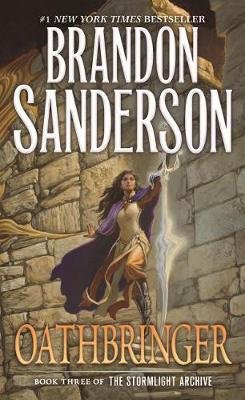 Oathbringer - Book Three of the Stormlight Archive (Paperback): Brandon Sanderson