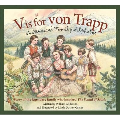 V Is for Von Trapp - A Musical Family Alphabet (Electronic book text): William Anderson