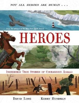 Heroes - Incredible True Stories Of Courageous Animals (Paperback): David Long