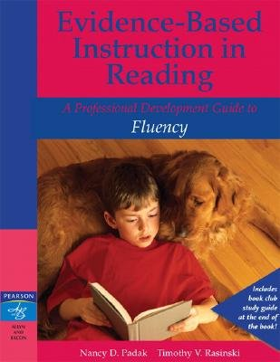 Evidence-Based Instruction in Reading - A Professional Development Guide to Fluency (Paperback): Timothy V Rasinski, Nancy D....