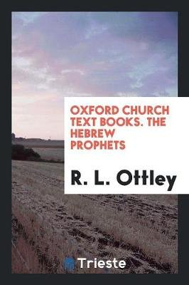 Oxford Church Text Books. the Hebrew Prophets (Paperback): R.L. Ottley