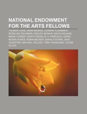 National Endowment for the Arts Fellows - Truman Lowe, Amiri Baraka, Corwin Clairmont, Rosalind Solomon, Wesley McNair, David...