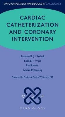 Cardiac Catheterization and Coronary Intervention (Paperback): Andrew Mitchell, Paul Leeson, Nick West, Adrian Banning