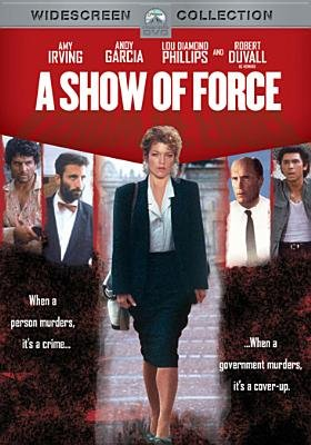 A Show of Force (DVD): Andy Garcia, Lou Diamond Phillips, Robert Duvall, Kevin Spacey, Erik Estrada, Amy Irving