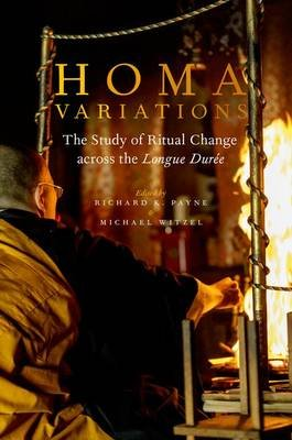 Homa Variations - The Study of Ritual Change across the Longue Duree (Hardcover): Richard K. Payne, Michael Witzel