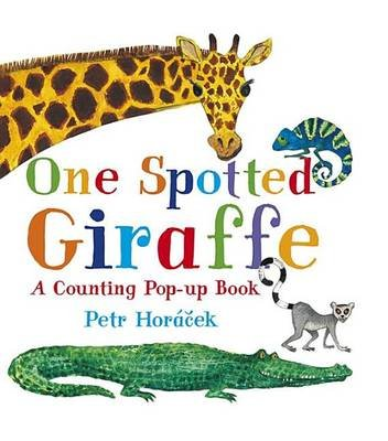 One Spotted Giraffe - A Counting Pop-Up Book (Hardcover): Petr Horacek