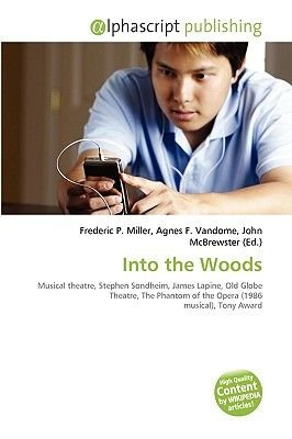 Into the Woods (Paperback): Frederic P. Miller, Agnes F. Vandome, John McBrewster