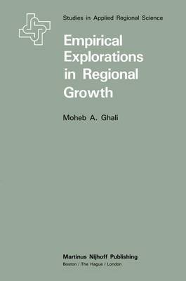 Empirical Explorations in Regional Growth (Paperback): M. a. Ghali