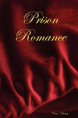 Prison Romance (Paperback): Verne' Harvey