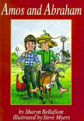 Amos and Abraham (Hardcover): Sharyn Bellafiore