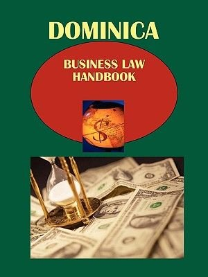 Dominica Business Law Handbook (Paperback): Usa Ibp Usa