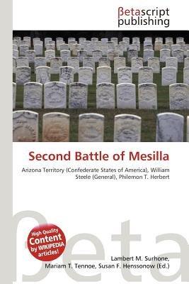 Second Battle of Mesilla (Paperback): Lambert M. Surhone, Mariam T. Tennoe, Susan F. Henssonow