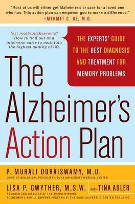 Alzheimer's Action Plan (Paperback, First): P.Murali Doraiswamy, Lisa P Gwyther, Tina Adler