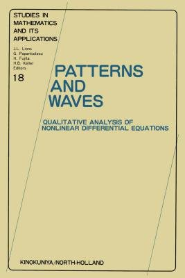 Patterns and Waves - Qualitative Analysis of Nonlinear Differential Equations (Electronic book text): Takaaki Nishida, T....