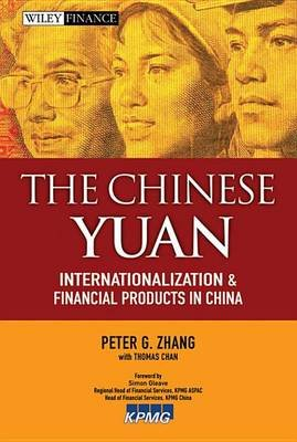 The Chinese Yuan - Internationalization and Financial Products in China (Electronic book text, 1st edition): Peter G. Zhang