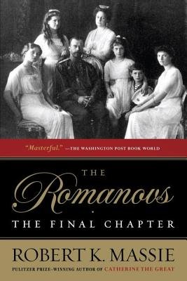 The Romanovs: The Final Chapter (Electronic book text): Robert K. Massie