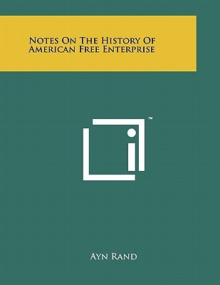 Notes on the History of American Free Enterprise (Paperback): Ayn Rand