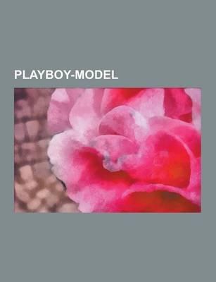 Playboy-Model - Madonna, Sophia Loren, Nastassja Kinski, Catherine Deneuve, Sharon Stone, Brigitte Bardot, Kayah, Elke Sommer,...
