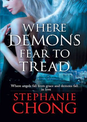 Where Demons Fear to Tread (Paperback): Stephanie Chong