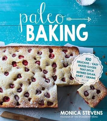 Paleo Baking (Paperback): Monica Stevens