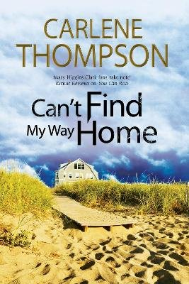 Can't Find My Way Home: A Novel of Romantic Suspense (Large print, Hardcover, Large type / large print edition): Carlene...