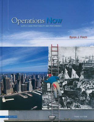 Operations Now - Supply Chain Profitability and Performance (Hardcover, 3rd Revised edition): Byron J. Finch