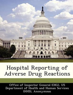 Hospital Reporting of Adverse Drug Reactions (Paperback): Richard P Kusserow
