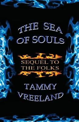 The Sea of Souls - Sequel to the Folks (Paperback): Tammy Vreeland