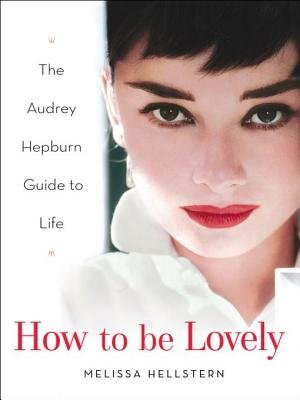 How to Be Lovely (Electronic book text): Melissa Hellstern