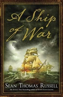 A Ship of War (Hardcover): Sean Thomas Russell