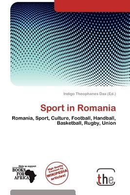 Sport in Romania (Paperback): Indigo Theophanes Dax