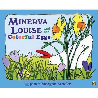 Minerva Louise and the Colorful Eggs (Paperback): Janet Morgan Stoeke