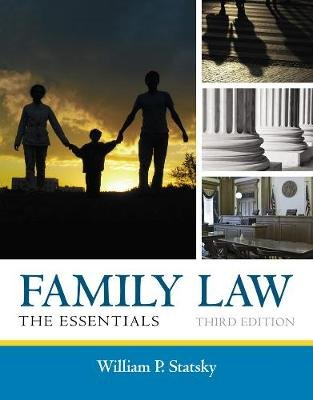 Family Law - The Essentials (Paperback, 3rd Revised edition): William P. Statsky
